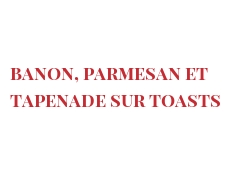 Recipe Banon, Parmesan et tapenade sur toasts