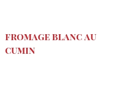 Recipe Fromage blanc au cumin