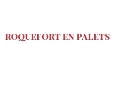 Recipe Roquefort en palets