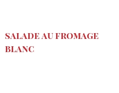 Recette Salade au fromage blanc